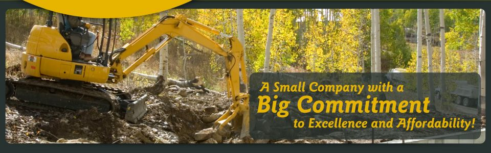 A Small Company with a Big Commitment to Excellence and Affordability! | Excavator at job site
